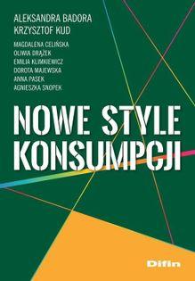 Nowe style konsumpcji Badora Aleksandra, Kud Krzysztof, Celińska Magdalena, Drążek Oliwia, Klimkiewicz Emilia