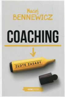 Coaching Złote zasady Bennewicz Maciej