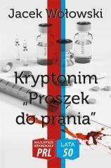 """Najlepsze kryminały PRL. Kryptonim """"Proszek do... Jacek Wołowski"""