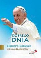 Dobrego dnia z papieżem Franciszkiem praca zbiorowa