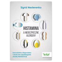 Histamina a niebezpieczne alergeny. Sigrid Nesterenko