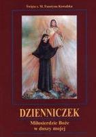 Dzienniczek. Miłosierdzie Boże w duszy mojej BR Św. s. M. Faustyna Kowalska