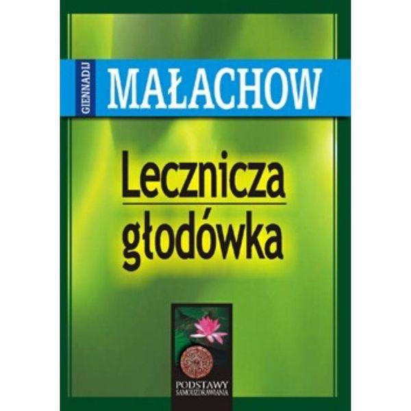 Książka Lecznicza głodówka G.Małachow na Arena.pl
