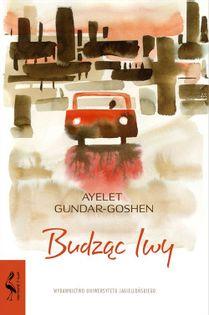 Budząc lwy Gundar-Goshen Ayelet