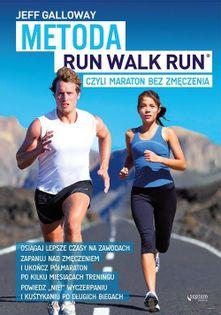 Metoda Run Walk Run czyli maraton bez zmęczenia Galloway Jeff