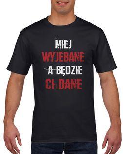 Koszulka męska Miej wyjebane a będzie Ci dane L Czarny
