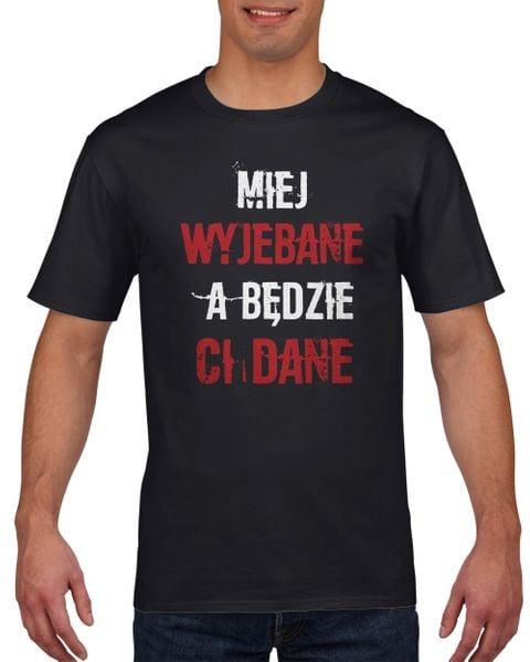 Koszulka męska Miej wyjebane a będzie Ci dane L Czarny na Arena.pl