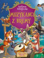 Baśniowa biblioteczka Muzykanci z Bremy