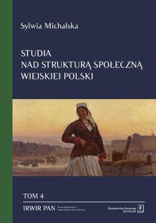 Studia nad strukturą społeczną wiejskiej Polski Tom. 4 Michalska Sylwia