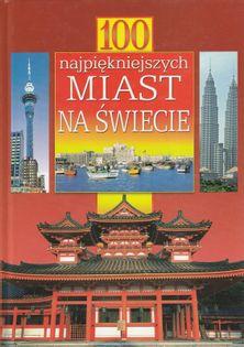100 najpiękniejszych miast na świecie Maria Szarf, Justyna Sell