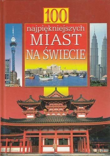 100 najpiękniejszych miast na świecie Maria Szarf, Justyna Sell na Arena.pl