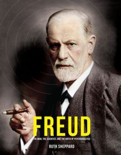 Freud The Man, the scientist and the Birth of Psychoanalysis Sheppard Ruth