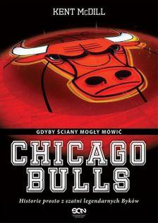 Chicago Bulls Gdyby ściany mogły mówić McDill Kent