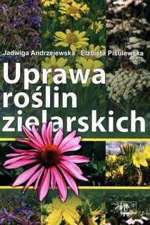 Uprawa Ziół / Roślin Zielarskich, Wydawnictwo UTP