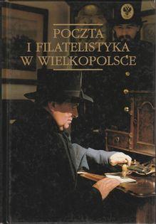 Poczta i filatelistyka w Wielkopolsce praca zbiorowa