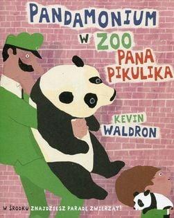 Pandamonium w zoo Pana Pikulika Waldron Kevin