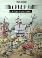 Strefa komiksu T.6 Tod Robot: Re-animacja praca zbiorowa
