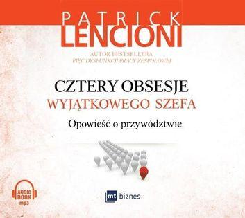 Cztery obsesje wyjątkowego szefa Lencioni Patrick