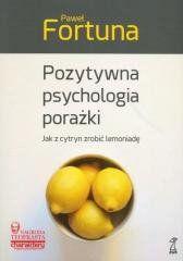 Pozytywna psychologia porażki Paweł Fortuna