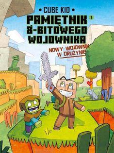 Minecraft Pamiętnik nooba wojownika. Nowy wojownik w drużynie. Tom 1 Kid Cube