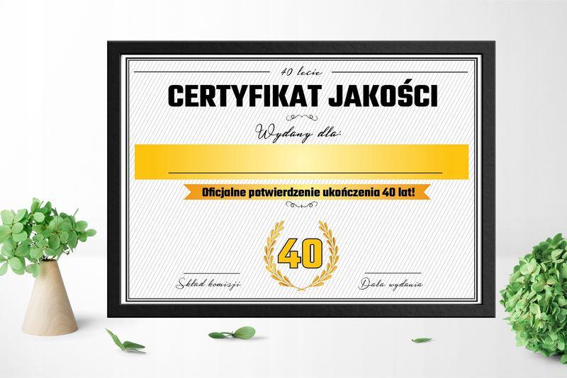 Certyfikat Jakości PREZENT NA 40 Urodziny, na 40stkę na Arena.pl