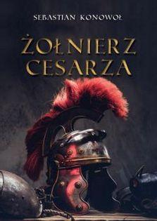 Żołnierz cesarza Konowoł Sebastian