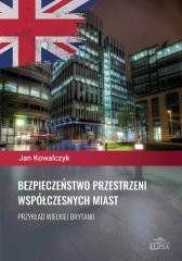 Bezpieczeństwo przestrzeni współczesnych miast Jan Kowalczyk