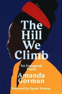 The Hill We Climb Gorman Amanda