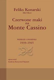 Czerwone maki na Monte Cassino 1939-1945 Felik Konarski