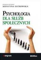 Psychologia dla służb społecznych Krystyna Ostrowska (red.)
