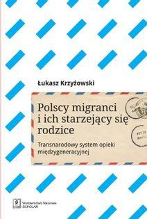 Polscy migranci i ich starzejący się rodzice Krzyżowski Łukasz