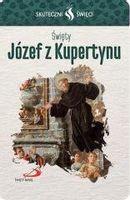 Karta Skuteczni Święci. Święty Józef z Kupertynu praca zbiorowa