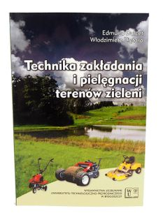 Książka - Technika zakładania i pielęgnacji terenów zieleni