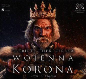 Wojenna korona Cherezińska Eżbieta