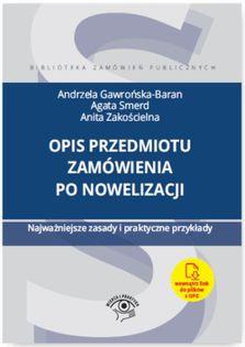 Opis przedmiotu zamówienia po nowelizacji Najważniejsze zasady i praktyczne przykłady Gawrońska-Baran Andrzela, Smerd Agata, Zakościelna Anita