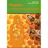 """Książka """"Propolis w chorobach wewnętrznych"""""""