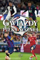 Gwiazdy piłki nożnej encyklopedia dzieci album2019