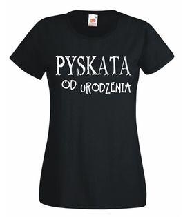 Koszulka damska PYSKATA OD URODZENIA M
