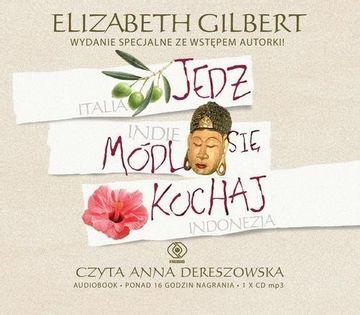 Jedz módl się kochaj Gilbert Elizabeth