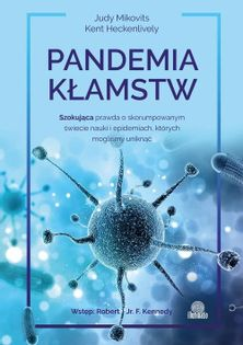 Pandemia kłamstw Mikovits Judy, Heckenlively Kent