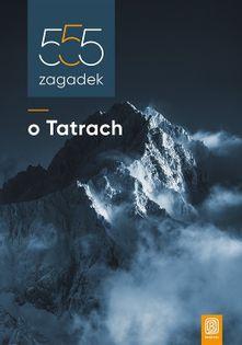 555 zagadek o Tatrach Momatiuk Czesław