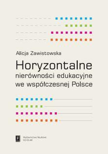Horyzontalne nierówności edukacyjne we współczesnej Polsce Zawistowska Alicja