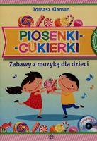 Piosenki cukierki Zabawy z muzyką dla dzieci + CD Klaman Tomasz
